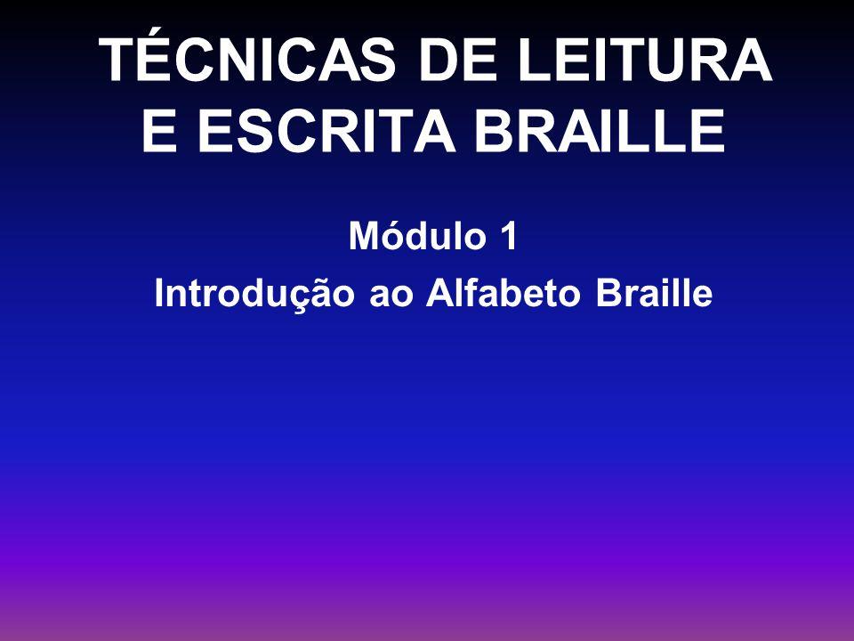 TÉCNICAS DE LEITURA E ESCRITA BRAILLE