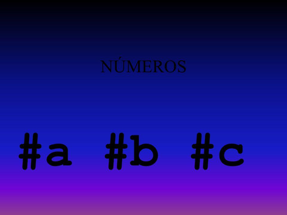 NÚMEROS #a #b #c