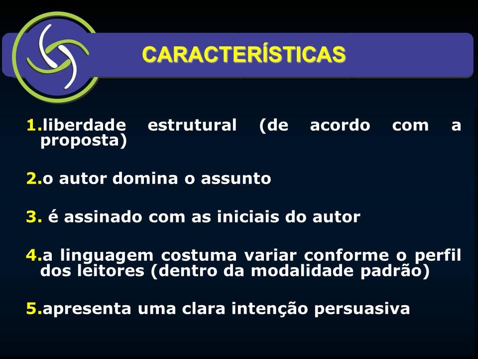 CARACTERÍSTICAS liberdade estrutural (de acordo com a proposta)