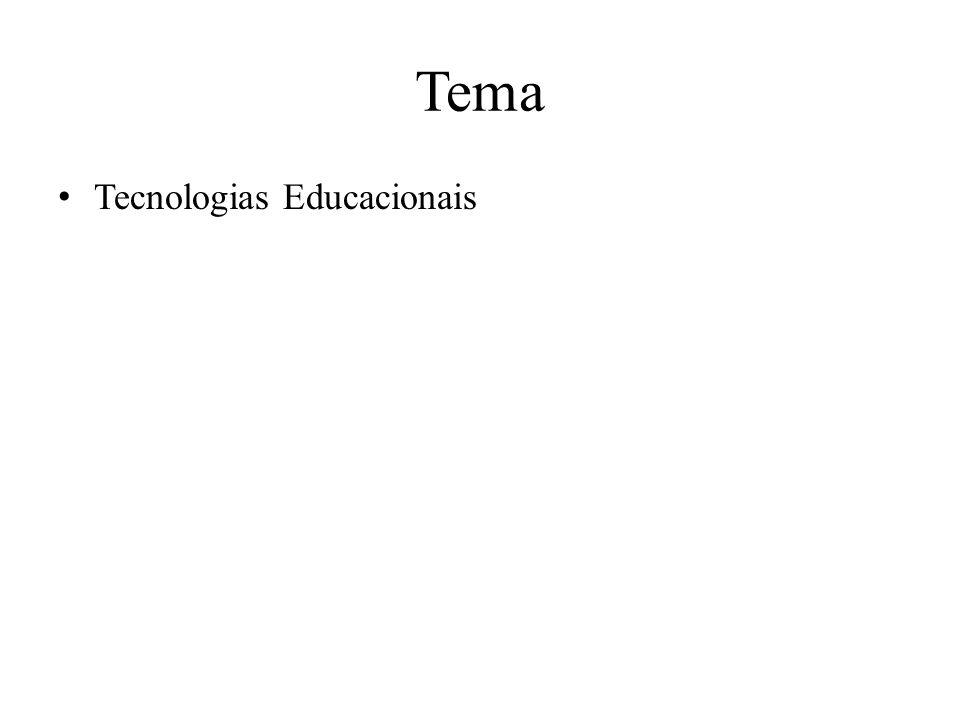 Tema Tecnologias Educacionais
