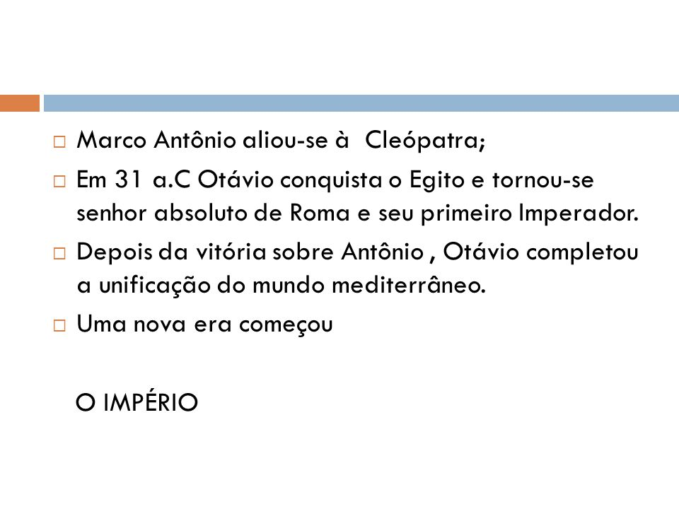 Marco Antônio aliou-se à Cleópatra;