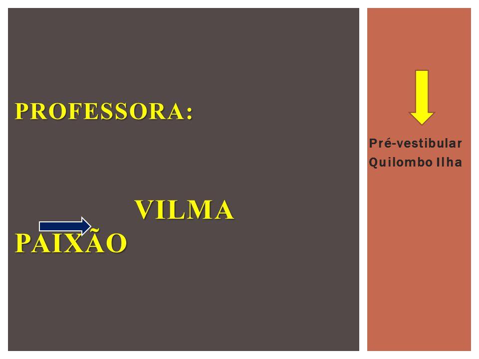 Professora: Vilma Paixão