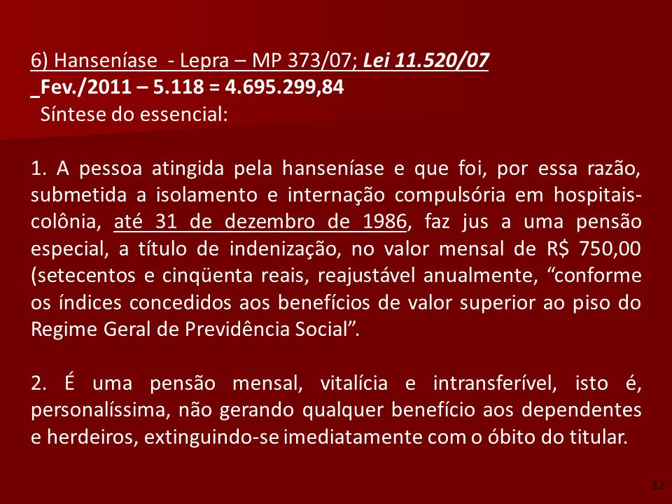 6) Hanseníase - Lepra – MP 373/07; Lei 11.520/07