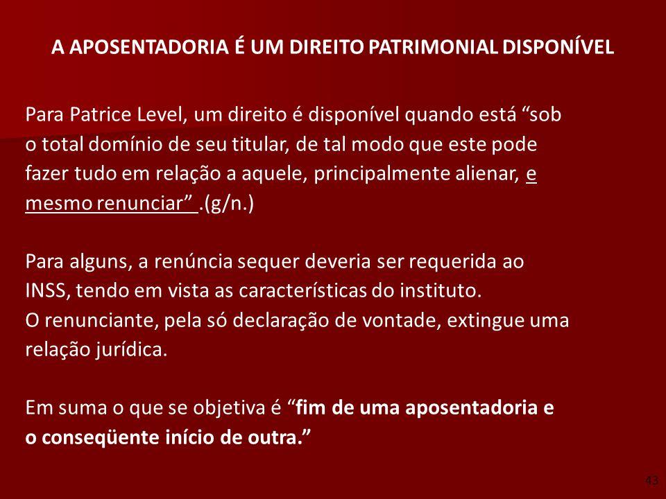 A APOSENTADORIA É UM DIREITO PATRIMONIAL DISPONÍVEL