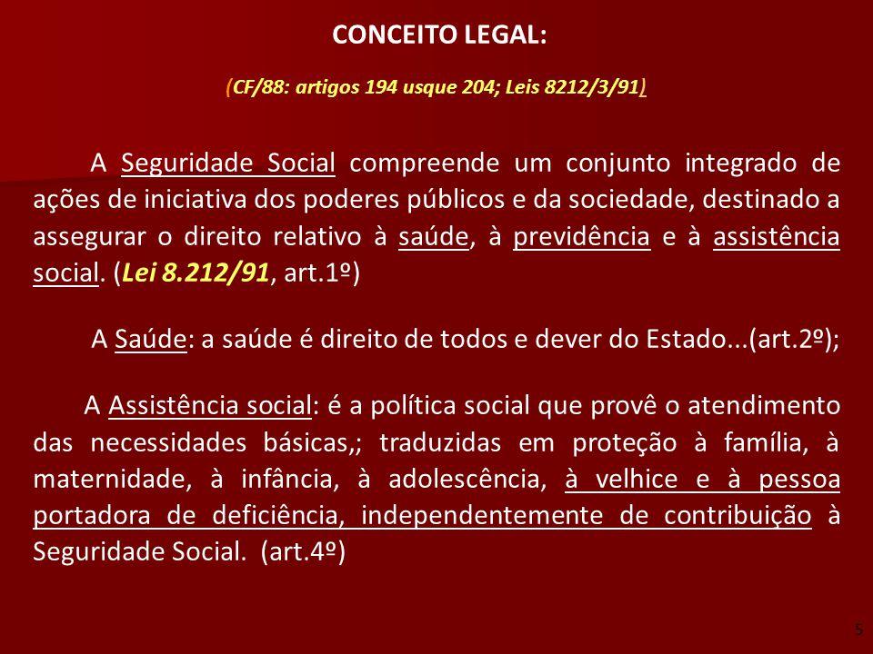 (CF/88: artigos 194 usque 204; Leis 8212/3/91)