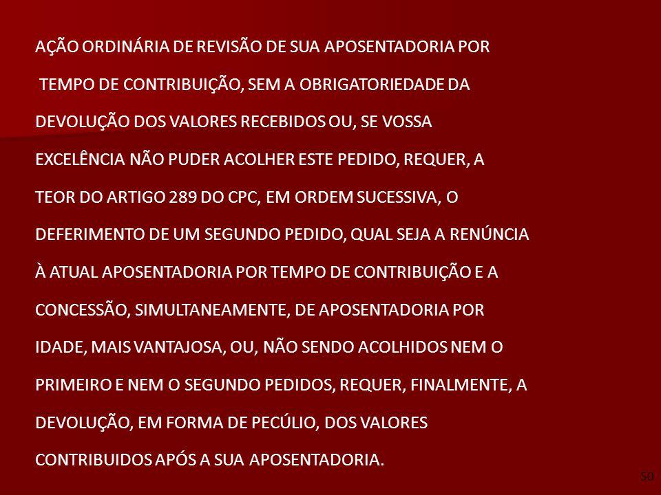 AÇÃO ORDINÁRIA DE REVISÃO DE SUA APOSENTADORIA POR