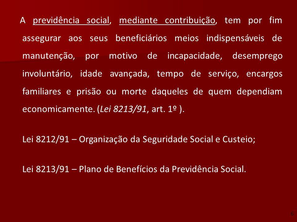 Lei 8212/91 – Organização da Seguridade Social e Custeio;