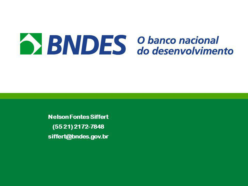 Nelson Fontes Siffert (55 21) 2172-7848 siffert@bndes.gov.br