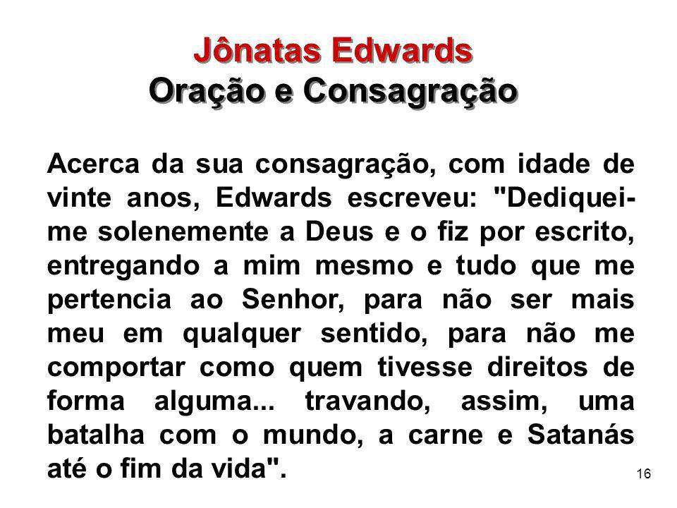 Jônatas Edwards Oração e Consagração