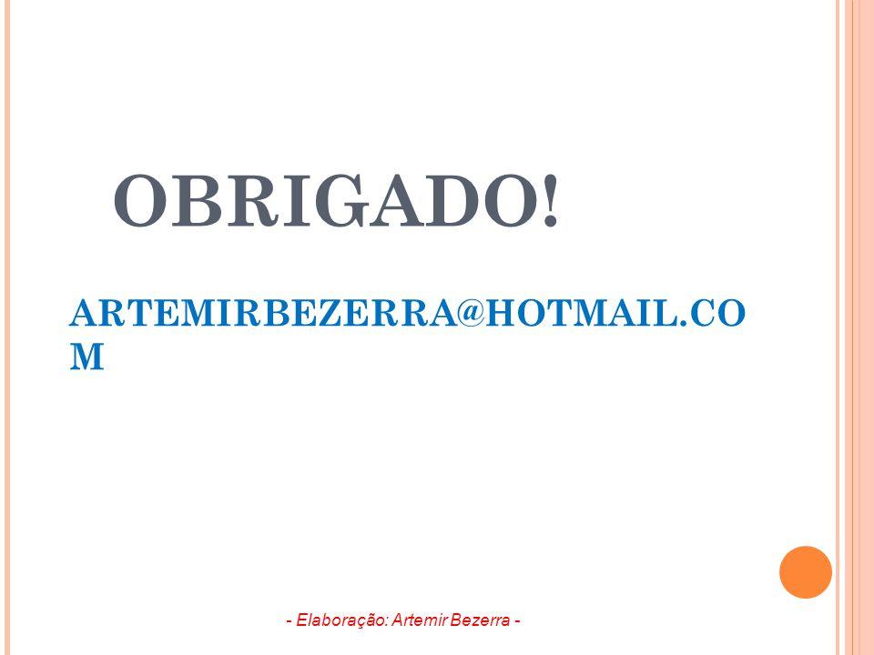 - Elaboração: Artemir Bezerra -