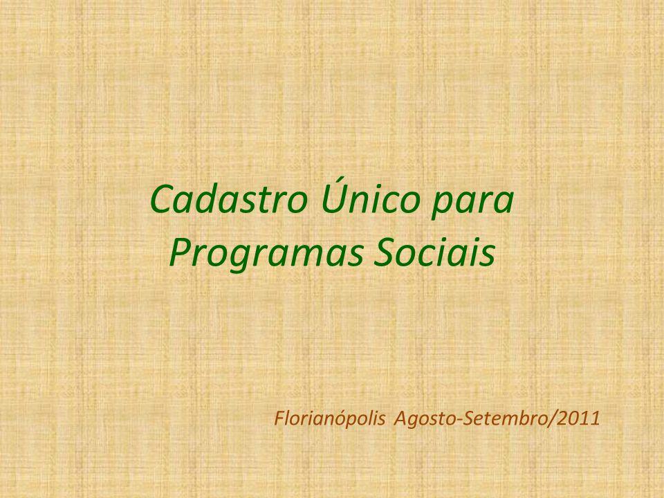 Cadastro Único para Programas Sociais Florianópolis Agosto-Setembro/2011