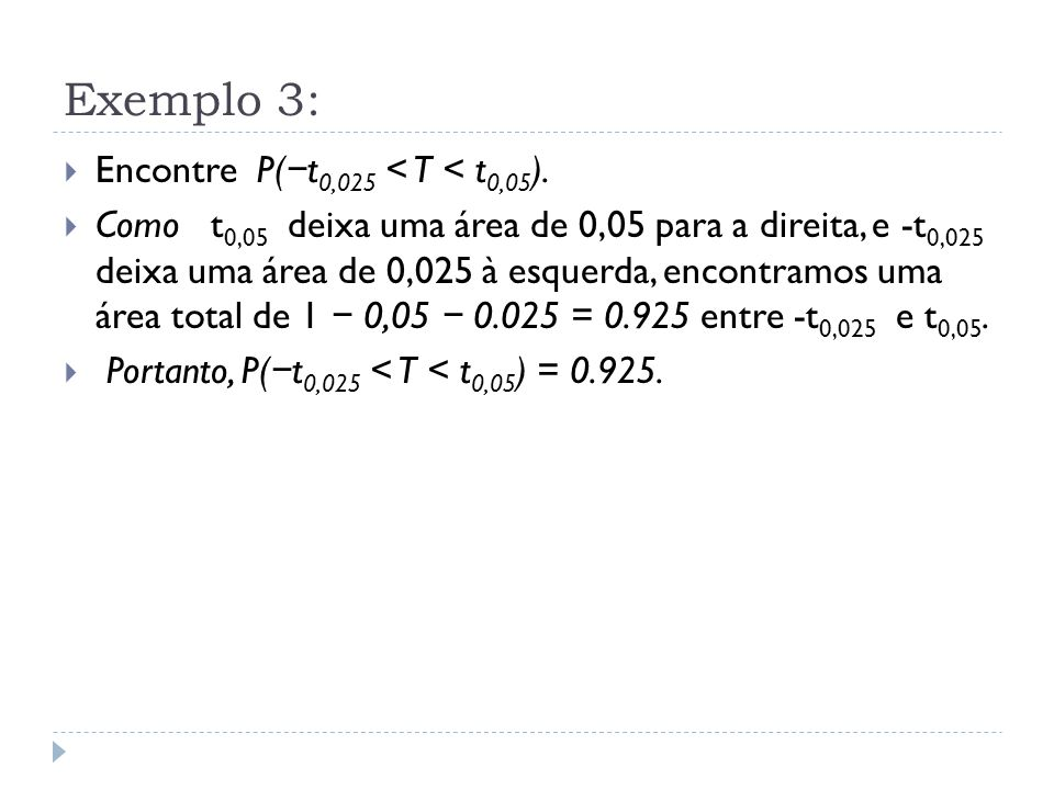 Exemplo 3: Encontre P(−t0,025 < T < t0,05).