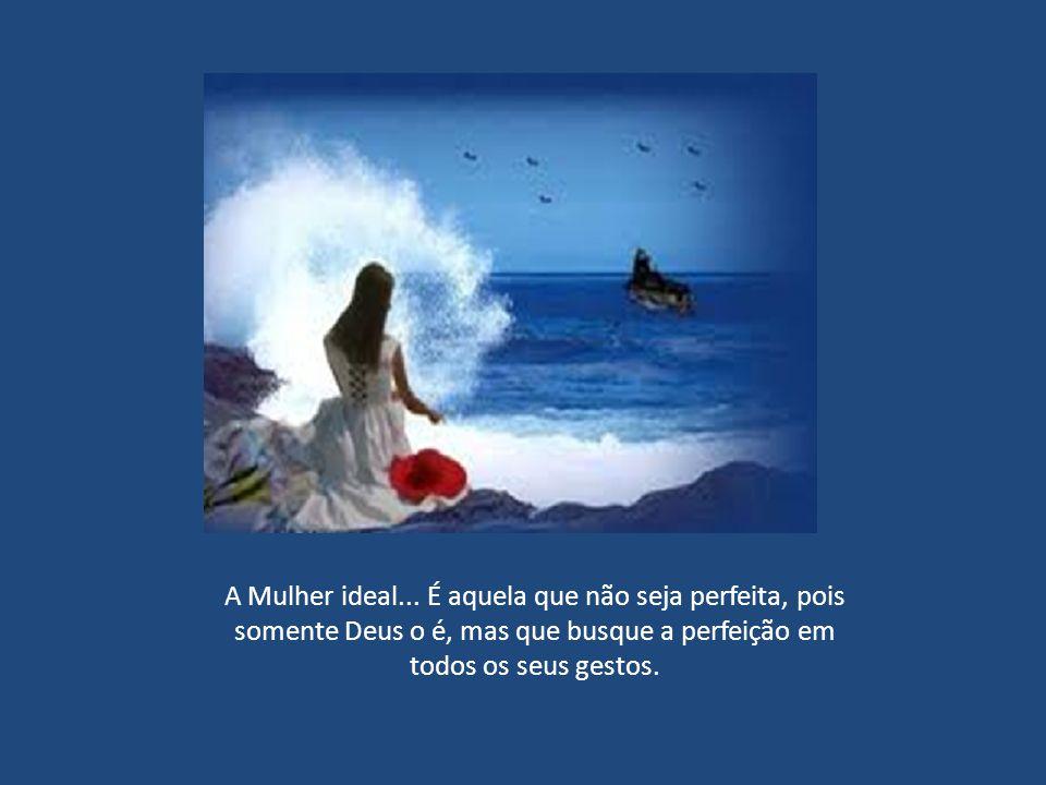 A Mulher ideal...