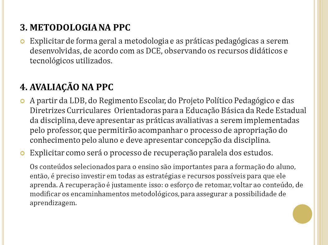 3. METODOLOGIA NA PPC 4. AVALIAÇÃO NA PPC