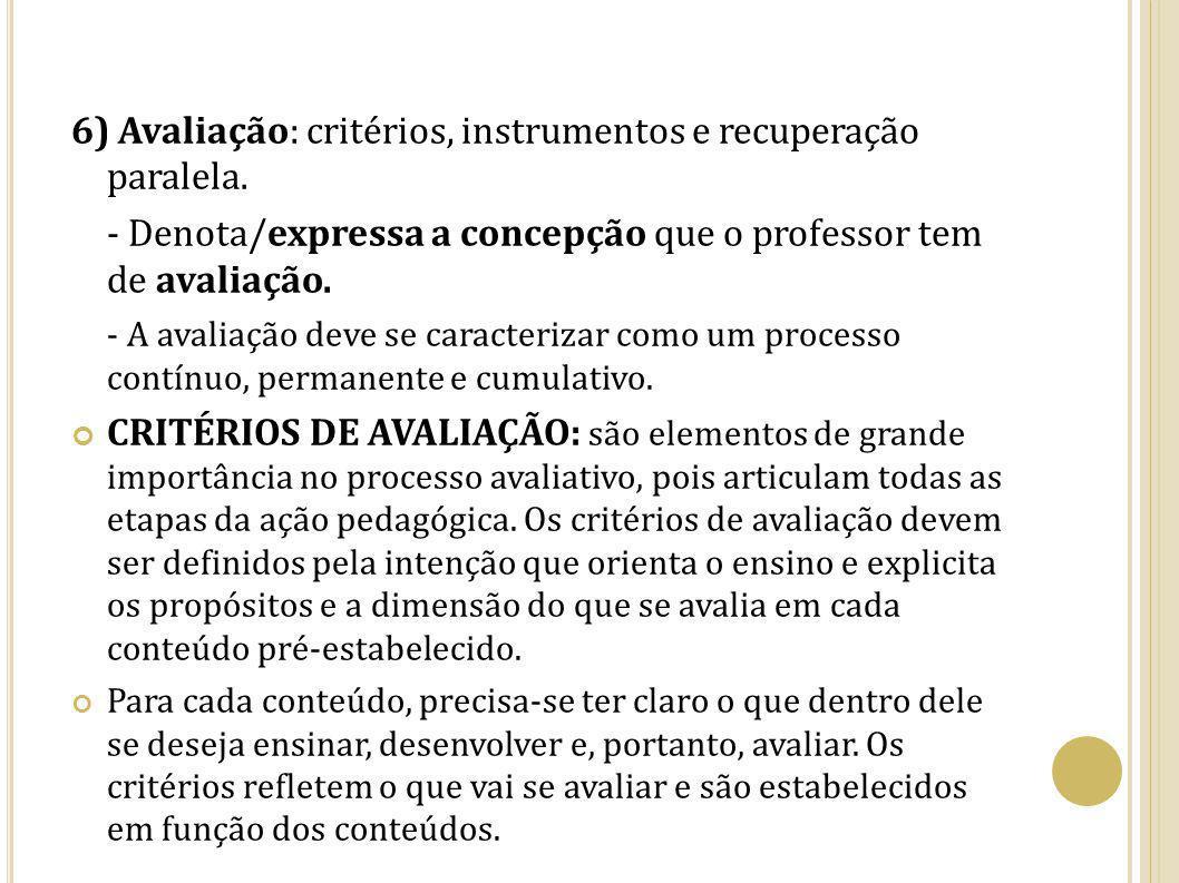 6) Avaliação: critérios, instrumentos e recuperação paralela.