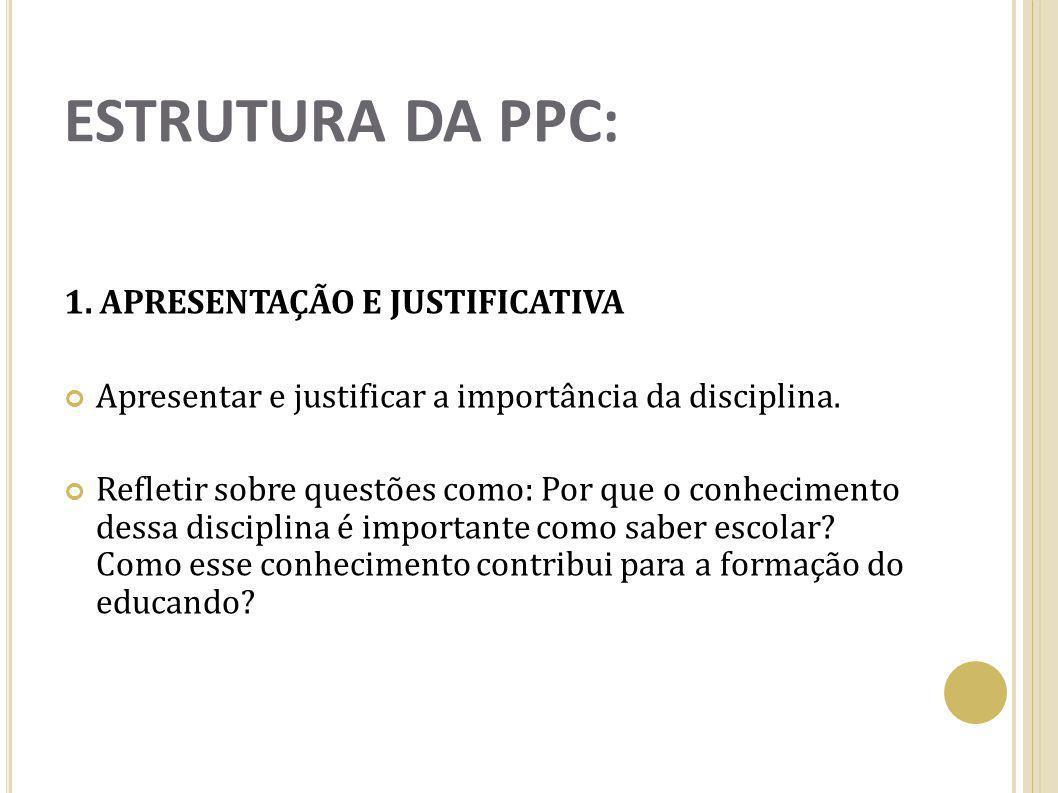 ESTRUTURA DA PPC: 1. APRESENTAÇÃO E JUSTIFICATIVA