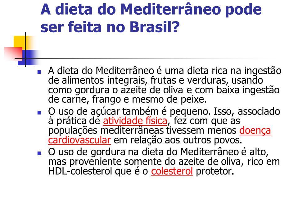 A dieta do Mediterrâneo pode ser feita no Brasil