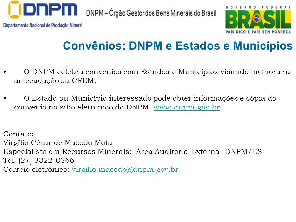 Convênios: DNPM e Estados e Municípios