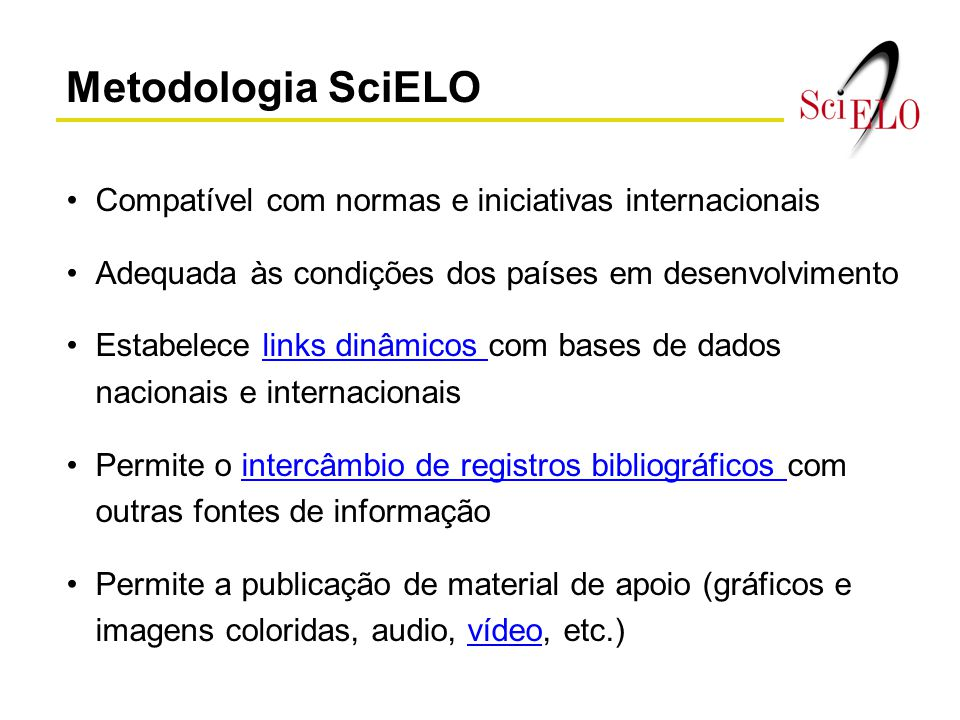 Metodologia SciELO Compatível com normas e iniciativas internacionais