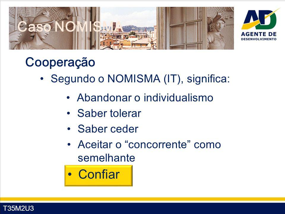 Caso NOMISMA Cooperação Confiar Segundo o NOMISMA (IT), significa: