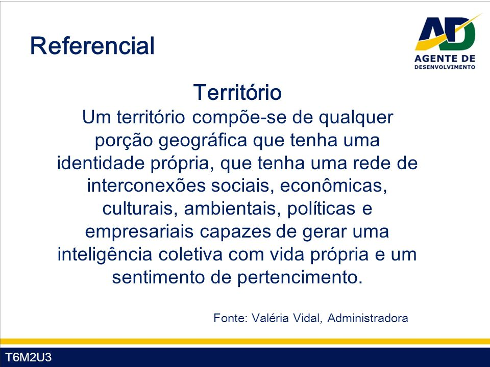 Fonte: Valéria Vidal, Administradora