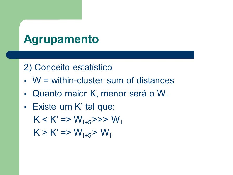 Agrupamento 2) Conceito estatístico