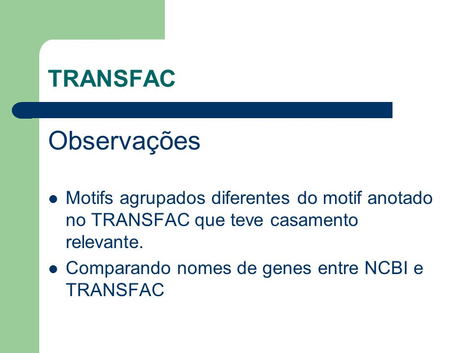 TRANSFAC Observações. Motifs agrupados diferentes do motif anotado no TRANSFAC que teve casamento relevante.