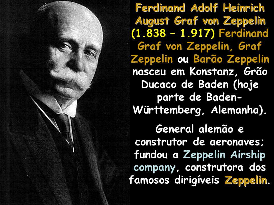 Ferdinand Adolf Heinrich August Graf von Zeppelin (1. 838 – 1