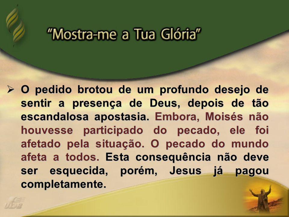 O pedido brotou de um profundo desejo de sentir a presença de Deus, depois de tão escandalosa apostasia.