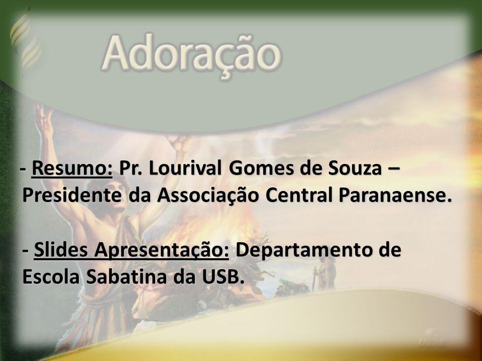 - Resumo: Pr. Lourival Gomes de Souza –