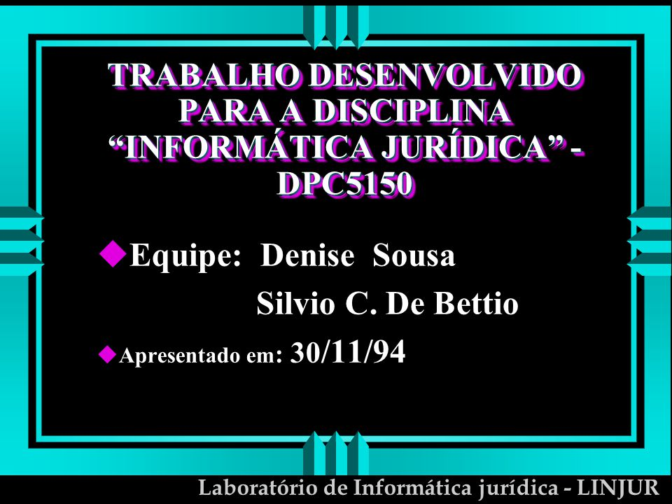 TRABALHO DESENVOLVIDO PARA A DISCIPLINA INFORMÁTICA JURÍDICA -DPC5150