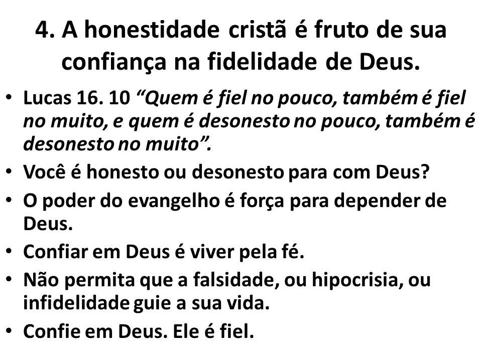 4. A honestidade cristã é fruto de sua confiança na fidelidade de Deus.