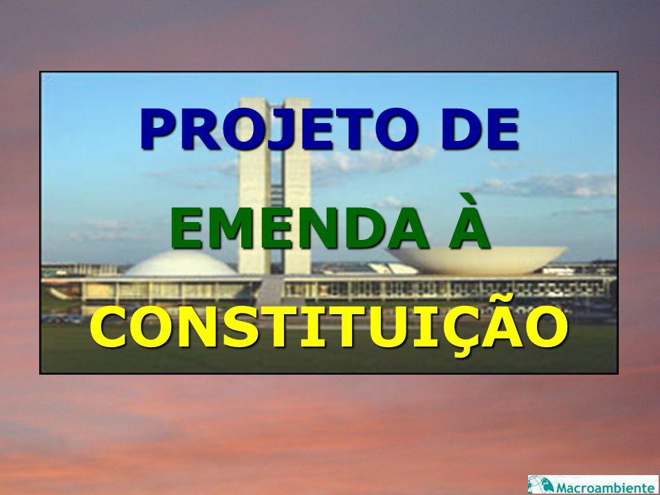 PROJETO DE EMENDA À CONSTITUIÇÃO