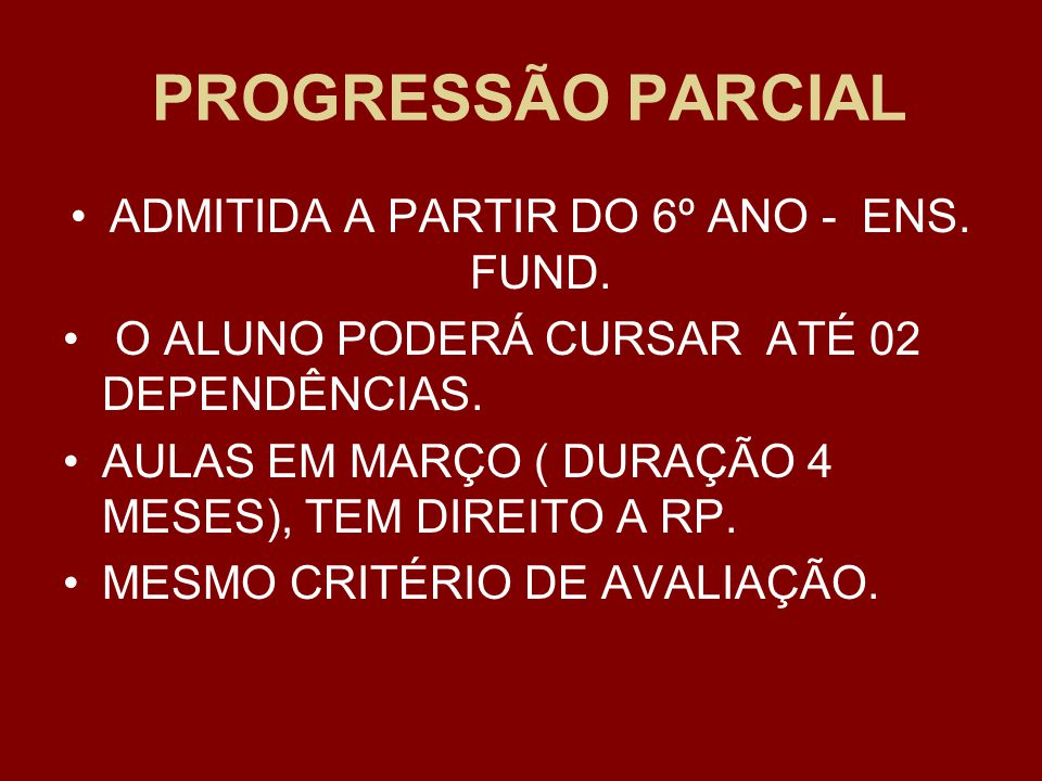 ADMITIDA A PARTIR DO 6º ANO - ENS. FUND.
