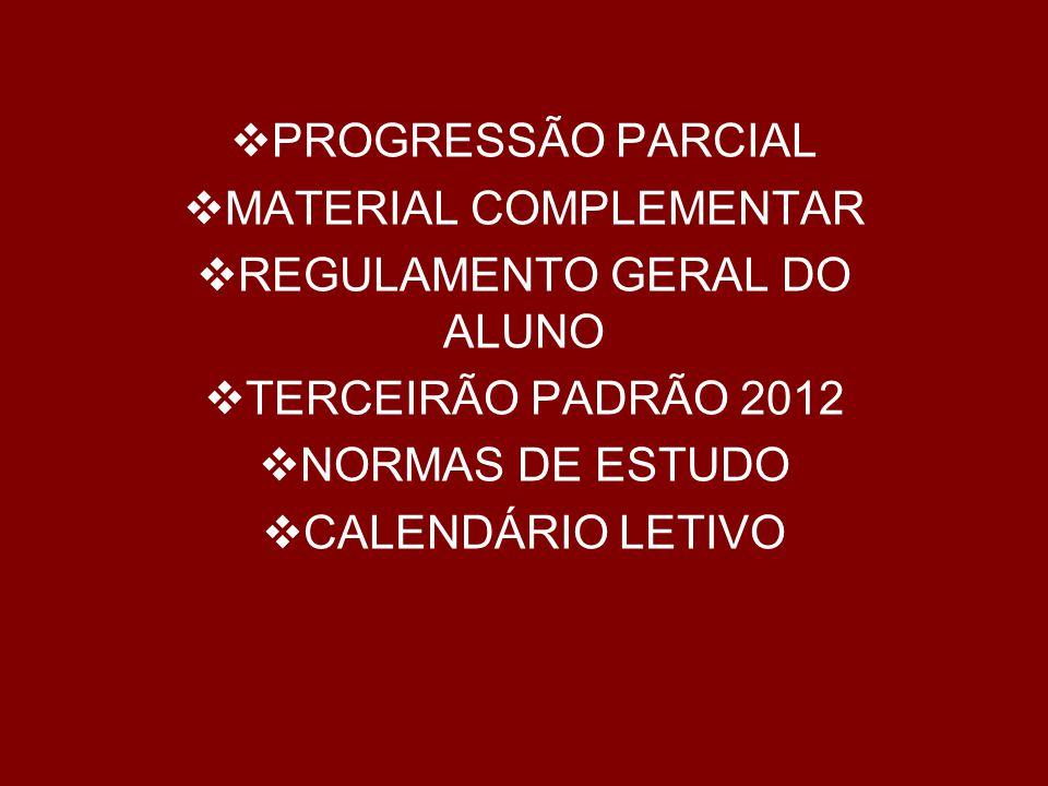 MATERIAL COMPLEMENTAR REGULAMENTO GERAL DO ALUNO TERCEIRÃO PADRÃO 2012