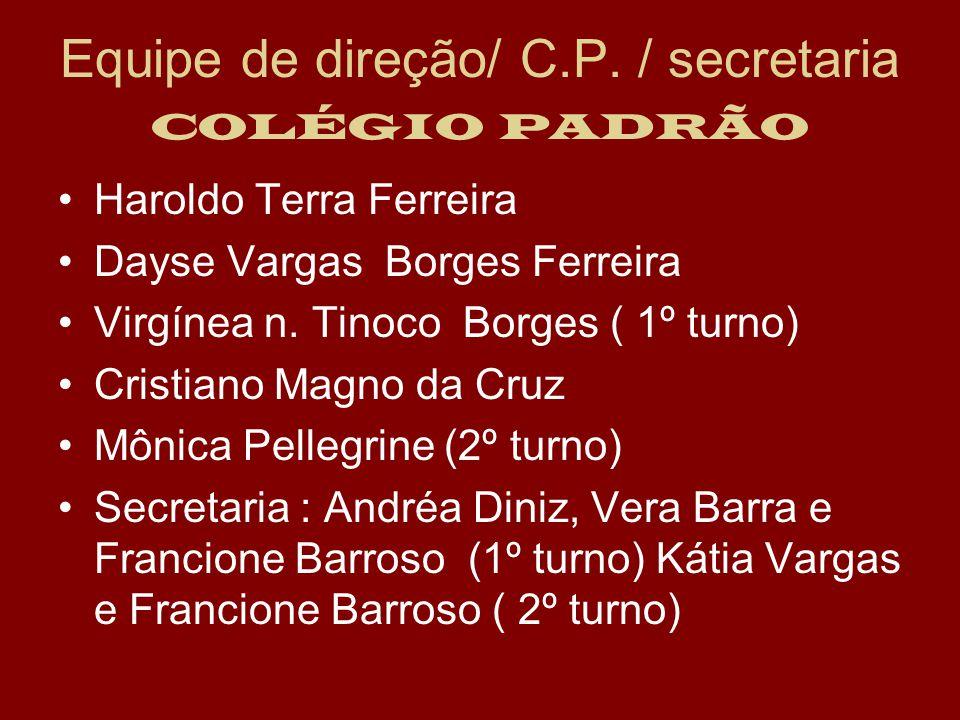 Equipe de direção/ C.P. / secretaria COLÉGIO PADRÃO