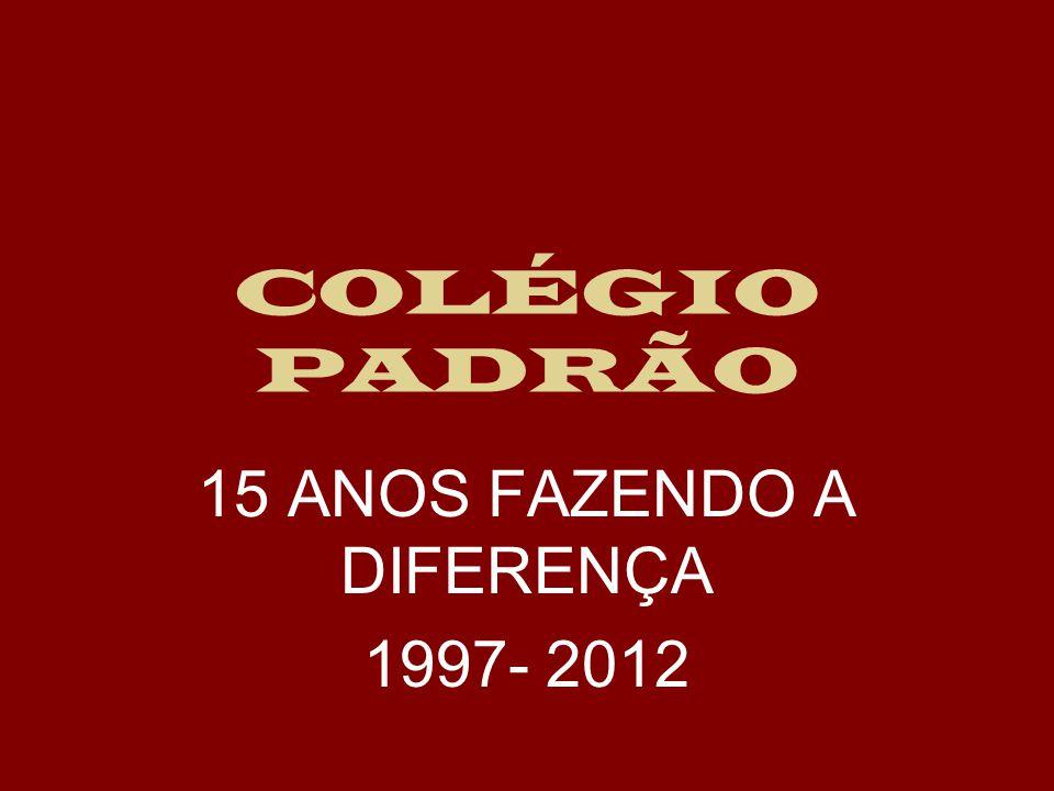 15 ANOS FAZENDO A DIFERENÇA 1997- 2012