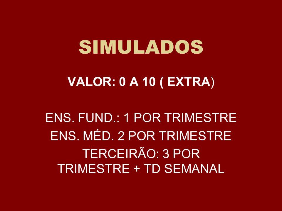 SIMULADOS VALOR: 0 A 10 ( EXTRA) ENS. FUND.: 1 POR TRIMESTRE