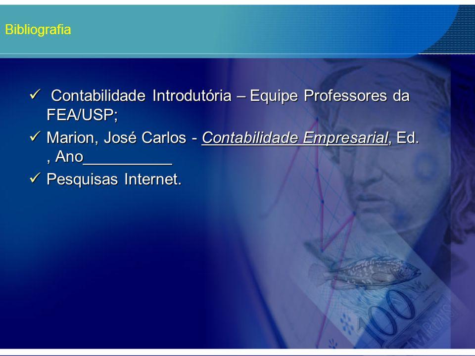 Contabilidade Introdutória – Equipe Professores da FEA/USP;