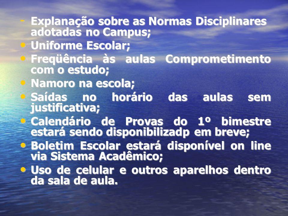 Explanação sobre as Normas Disciplinares adotadas no Campus;