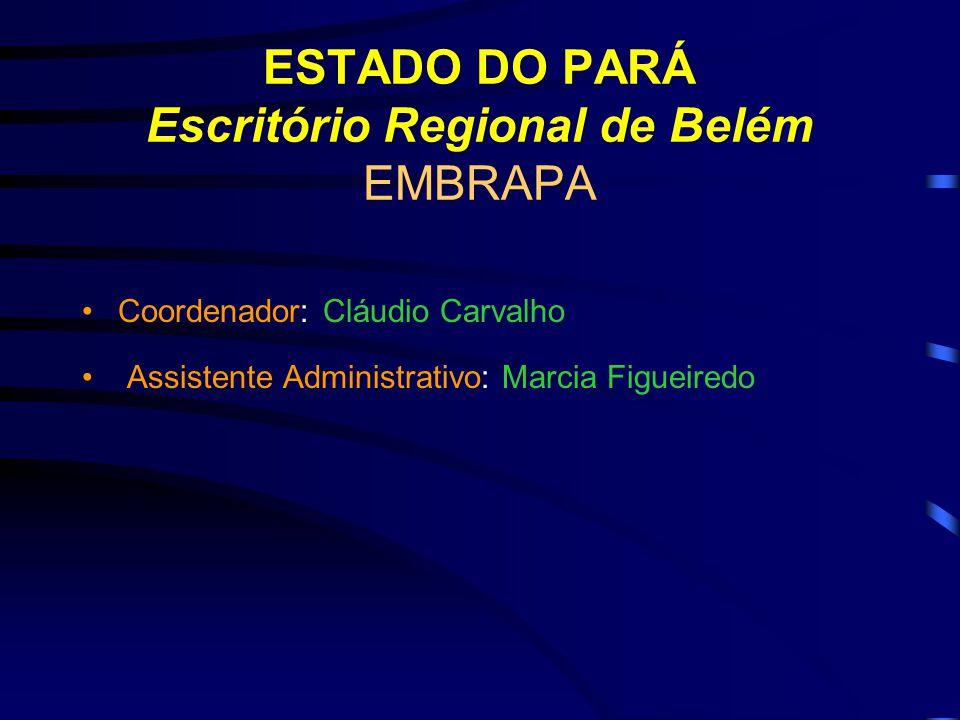 ESTADO DO PARÁ Escritório Regional de Belém EMBRAPA