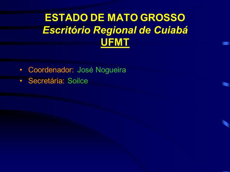 ESTADO DE MATO GROSSO Escritório Regional de Cuiabá UFMT