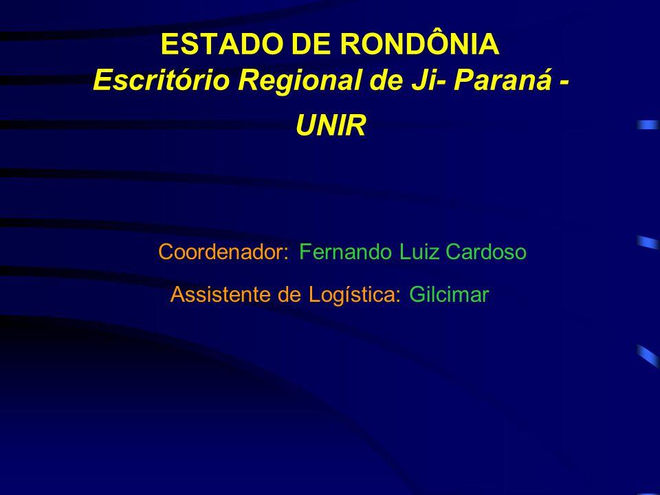ESTADO DE RONDÔNIA Escritório Regional de Ji- Paraná - UNIR