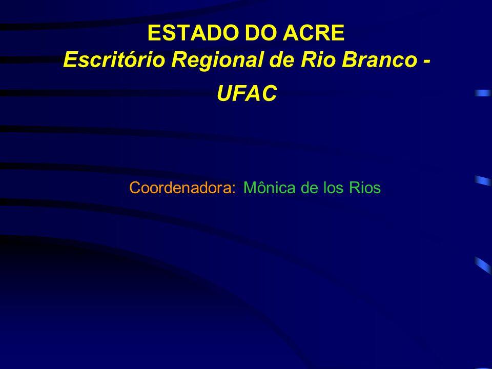 ESTADO DO ACRE Escritório Regional de Rio Branco - UFAC