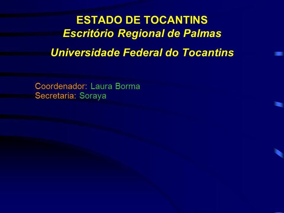 ESTADO DE TOCANTINS Escritório Regional de Palmas Universidade Federal do Tocantins