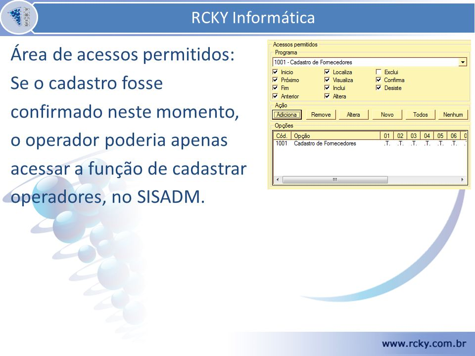 RCKY Informática Área de acessos permitidos: Se o cadastro fosse