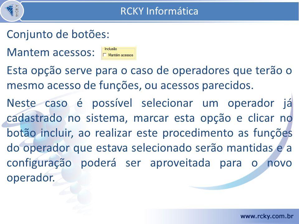 RCKY Informática Conjunto de botões: Mantem acessos: