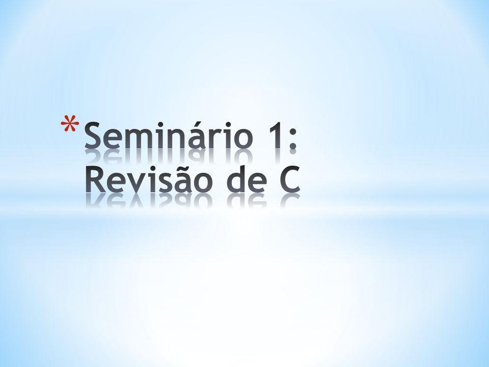 Seminário 1: Revisão de C