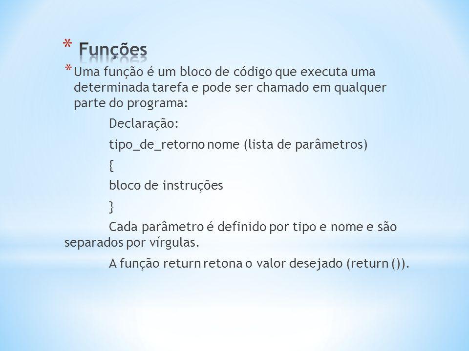 Funções Uma função é um bloco de código que executa uma determinada tarefa e pode ser chamado em qualquer parte do programa:
