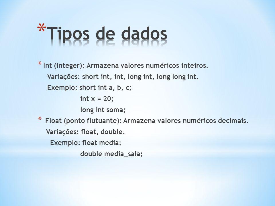 Tipos de dados Int (integer): Armazena valores numéricos inteiros.